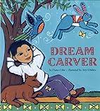 Dream Carver by Diana Cohn