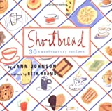 Johnson, Jann: Shortbread: Thirty Sweet and Savory Recipes