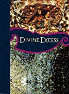 Divine Excess: Mexican Ultra-Baroque by…