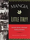 Romina, Francesca: Mangia, Little Italy!: Secrets from a Sicilian Family Kitchen