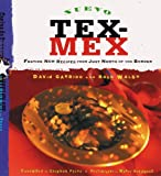 Walsh, Robb: Nuevo Tex-Mex: Festive New Recipes from Just North of the Border