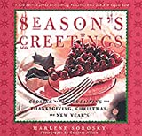 Sorosky, Marlene: Season's Greetings: Cooking and Entertaining for Thanksgiving, Christmas, and New Year's