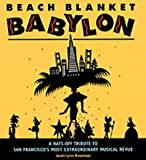 Roseman, Janet L.: Beach Blanket Babylon: A Hats-Off Tribute to San Francisco's Most Extraordinary Musical Revue