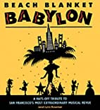 Beach Blanket Babylon: A Hats-Off Tribute to…