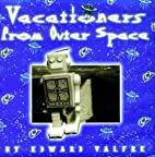 Vacationers From Outer Space by Edward…