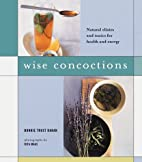 Wise Concoctions: Natural Elixers and Tonics…