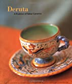 Deruta: A Tradition of Italian Ceramics by…