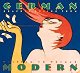 Heller, Steven: German Modern : Graphic Design from Wilhelm to Weimar