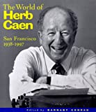 Caen, Herb: World of Herb Caen: San Francisco 1938-1997