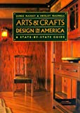 Maxwell, Shirley: Arts &amp; Crafts Design in America: A State-By-State Guide