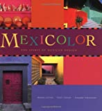 Cohan, Tony: Mexicolor: The Spirit of Mexican Design