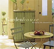 Garden House: Bringing the Outdoors In by…