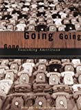 Jonas, Susan: Going, Going, Gone : Vanishing Americana