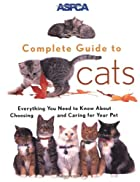 ASPCA Complete Guide to Cats by James…