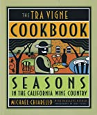 The Tra Vigne Cookbook by Michael Chiarello
