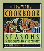 The Tra Vigne Cookbook by Michael Chiarello