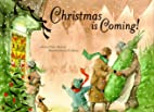 Christmas is Coming by Claire Masurel
