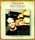 Johns, Pamela Sheldon: Italian Food Artisans : Recipes and Traditions