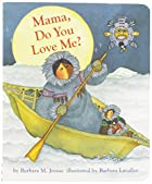 Mama, Do You Love Me? by Barbara M. Joosse