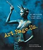 Chronicle Books Staff: Art. Rage. Us.: Art and Writing by Women with Breast Cancer