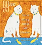 Loxton, Howard: 99 Lives: Cats in History, Legend, and Literature
