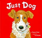 Just Dog by Hiawyn Oram