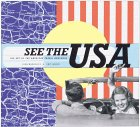 Margolies, John: See The Usa: The Art Of The American Travel Brochure