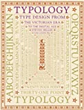 Heller, Steven: Typology : Type Design from the Victorian Era to the Digital Age