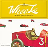 Richardson, Mike: Wheels: The Magical World of Automotive Toys