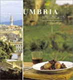 Croce, Julia Della: Umbria : Regional Recipes from the Heartland of Italy