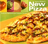 McNair, James: James Mcnair's New Pizza : Foolproof Techniques and Fabulous Recipes