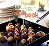Ruth, Jamee: Grill Pan Cookbook: Great Recipes for Stovetop Grilling