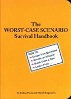 The Worst-Case Scenario Survival Handbook by…