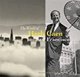 Conrad, Barnaby: World of Herb Caen : The San Francisco, 1938-1997