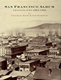 Fardon, George Robinson: San Francisco Album: Photographs, 1854-1856