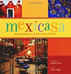 Mexicasa: The Enchanting Inns and Haciendas…