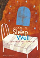 Learn to Sleep Well by Christopher…