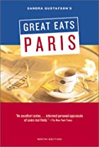 Sandra Gustafson's Great Eats Paris by…