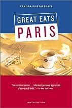 Sandra Gustafson's Great Eats Paris by…
