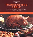Morgan, Diane: The Thanksgiving Table : Recipes and Ideas to Create Your Own Holiday Tradition