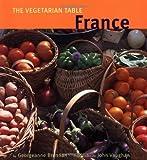 Brennan, Georgeanne: France (The Vegetarian Table)