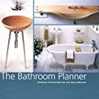 The Bathroom Planner: Hundreds of Great…