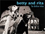 Hughes, Judith E.: Betty and Rita : La Dolce Vita