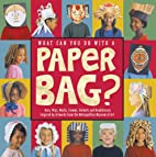 What Can You Do with a Paper Bag? by…
