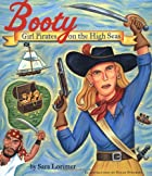 Booty: Girl Pirates on the High Seas by Sara…
