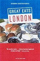 Sandra Gustafson's Great Eats London by…