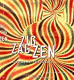 Badiner, Allan Hunt: Zig Zag Zen : Buddhism on Psychedelics
