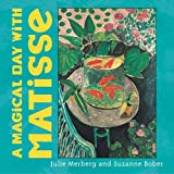 Merberg, Julie: A Magical Day With Matisse