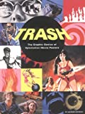 Boyreau, Jacques: Trash : The Graphic Genius of Xploitation Movie Posters