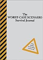 The Worst-Case Scenario Survival Journal by…